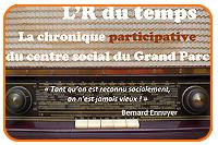 L'R du Temps, chronique solidaire du Centre Social et Culturel du Grand Parc - Bordeaux
