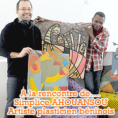 A la rencontre de Simplice AHOUANSOU, artiste plasticien béninois