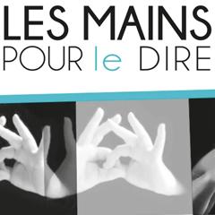 Association Les Mains pour le Dire : «… changer le regard que porte la France sur le handicap…»