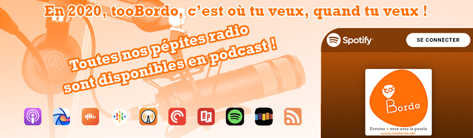 tooBordo arrive sur Spotify, Apple Podcasts…